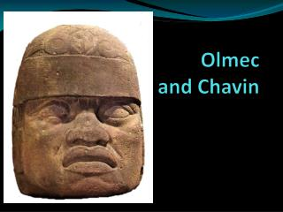 Olmec  and  Chavin