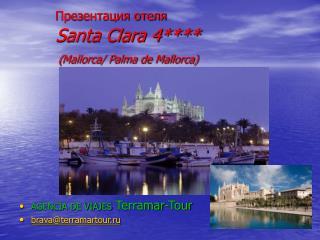 Презентация отеля Santa Clara 4**** ( Mallorca/ Palma de Mallorca)