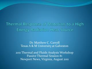 Thermal Response of Materials to a High Energy Radiation Heat Source