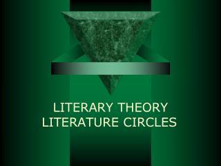 LITERARY  THEORY   LITERATURE CIRCLES