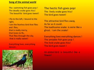 Song of the animal world The  swimming fish goes pop ! The deadly snake goes hiss!