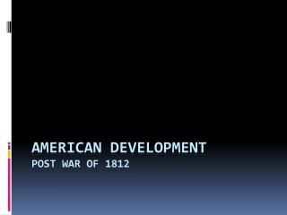 American Development Post War of 1812