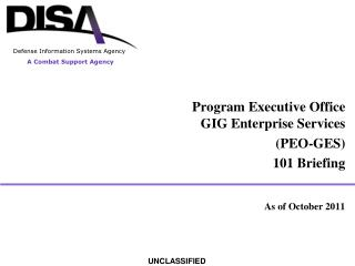 Program Executive Office GIG Enterprise Services  (PEO-GES) 101 Briefing