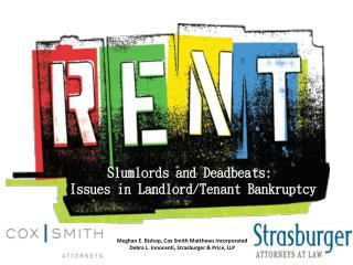 Slumlords and Deadbeats:  Issues in Landlord/Tenant Bankruptcy