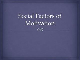 Social Factors of Motivation