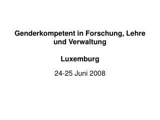 Genderkompetent in Forschung, Lehre und Verwaltung Luxemburg