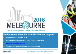 Melbourne to host the 2016 ITS World Congress: 5 day event in October 2016