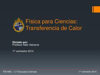 Física para Ciencias:  Transferencia de Calor