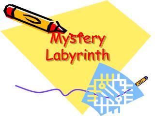 Mystery Labyrinth
