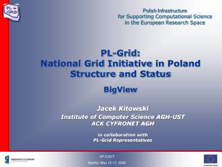 PL-Grid : National  Grid Initiative in  Poland Structure  and Status