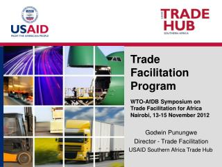 Godwin Punungwe Director - Trade Facilitation  USAID Southern Africa Trade Hub