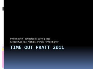 Time Out Pratt 2011