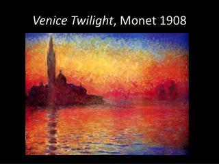 Venice Twilight , Monet 1908