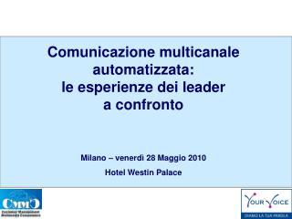Comunicazione multicanale automatizzata: le esperienze dei leader  a confronto