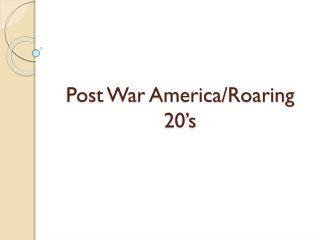 Post War America/Roaring  20�s