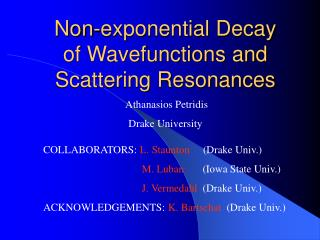 Non-exponential Decay of Wavefunctions and Scattering Resonances