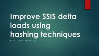 Improve SSIS delta loads using hashing techniques