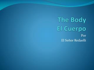 The Body El  Cuerpo