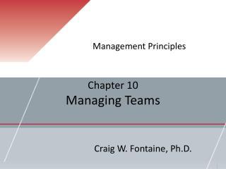 Chapter 10 Managing Teams