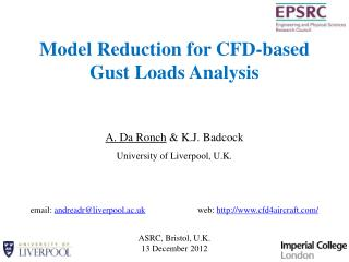 Model Reduction for CFD-based  Gust Loads Analysis A.  Da  Ronch  &  K.J. Badcock