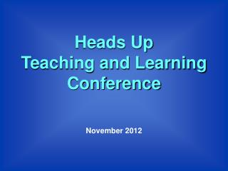 Heads Up Teaching and Learning Conference