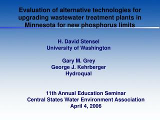 H. David Stensel  University of Washington Gary M. Grey George J. Kehrberger Hydroqual