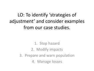 LO: To identify �strategies of adjustment� and consider examples from our case studies.