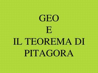 GEO  E  IL TEOREMA DI PITAGORA