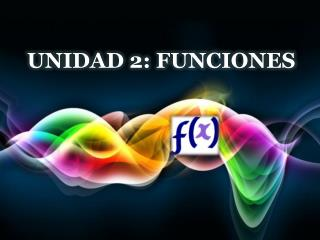 UNIDAD 2: FUNCIONES