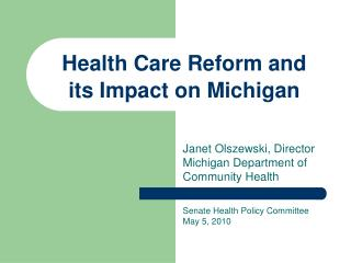 Health Care Reform and   its Impact on Michigan