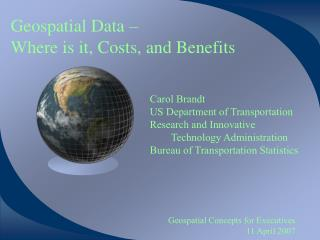 Geospatial Data �  Where is it, Costs, and Benefits