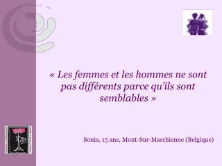 «Les femmes et les hommes ne sont pas différents parce qu'ils sont semblables»