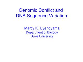Genomic Conflict and  DNA Sequence Variation