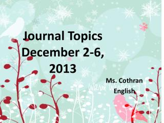 Journal Topics  December 2-6, 2013