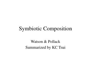 Symbiotic Composition