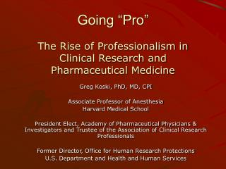 "Going ""Pro"" The Rise of Professionalism in Clinical Research and Pharmaceutical Medicine"