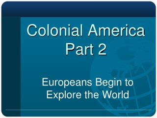 Colonial America Part 2