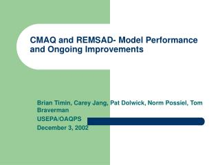 CMAQ and REMSAD- Model Performance and Ongoing Improvements