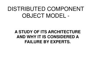 DISTRIBUTED COMPONENT OBJECT MODEL -