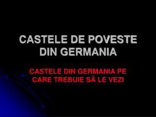 CASTELE DE POVESTE DIN GERMANIA