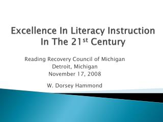Excellence In Literacy Instruction  In The 21 st  Century