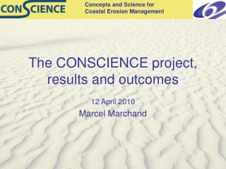 The CONSCIENCE project,  results and outcomes