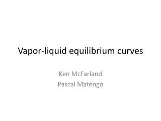 Vapor-liquid equilibrium curves
