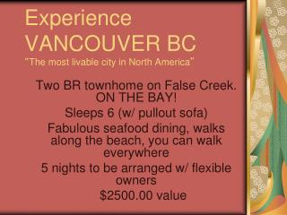 "Experience VANCOUVER BC "" The most livable city in North America """