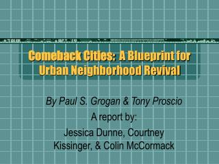 Comeback Cities:   A Blueprint for Urban Neighborhood Revival