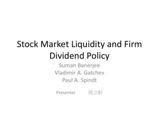 Stock Market Liquidity and Firm Dividend Policy