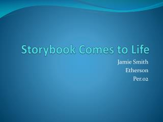 Storybook Comes to Life