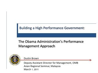 Dustin Brown  Deputy Assistant Director for Management, OMB Asian Regional Seminar, Malaysia