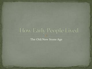 How Early People Lived