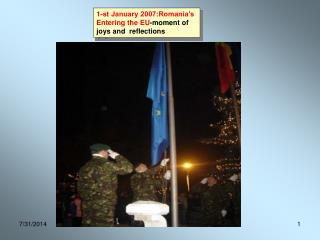 1-st January 2007:Romania's Entering the EU -moment of   joys and  reflections